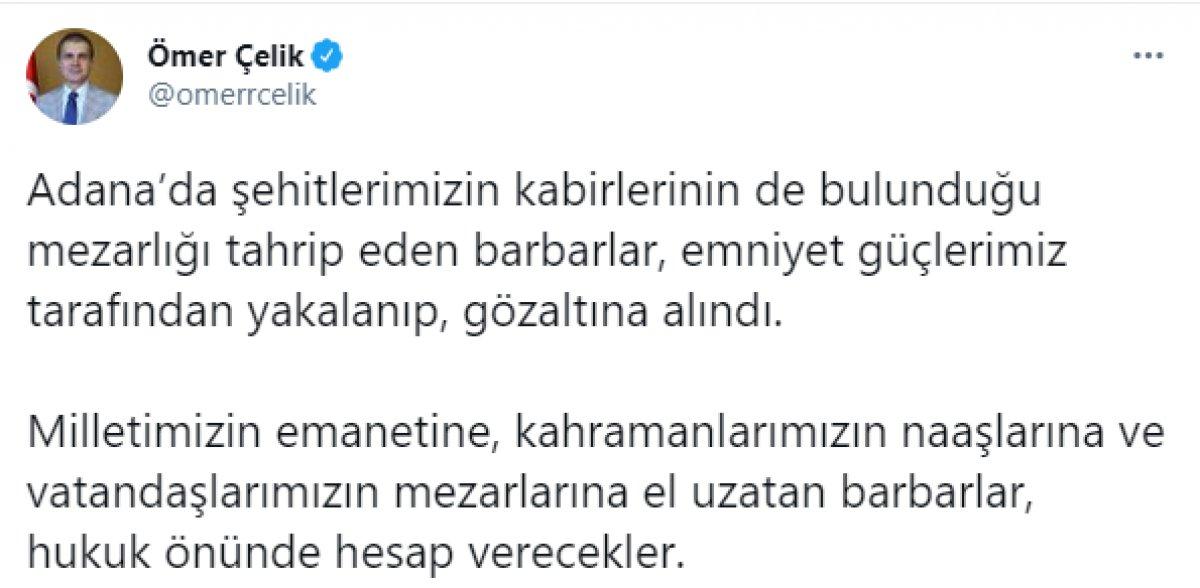 AK Parti Sözcüsü Ömer Çelik ten mezarları tahrip edenlere sert tepki #1